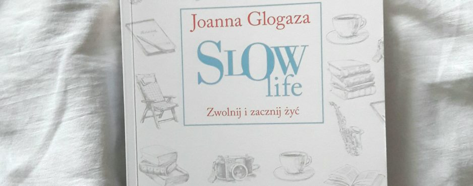 Slow life Glogaza